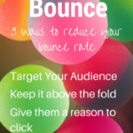 3 Ways to Reduce Your Bounce Rate on Your Blog
